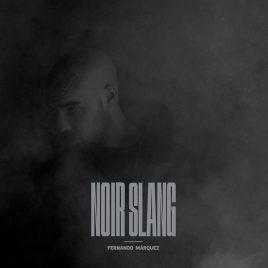 Fernando Márquez – Noir Slang (CD)